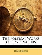 The Poetical Works of Lewis Morris - Morris, Lewis
