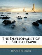 The Development of the British Empire - Robinson, Howard