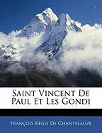 Saint Vincent de Paul Et Les Gondi - De Chantelauze, Franois Rgis