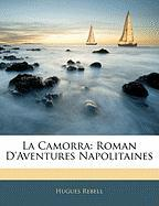 La Camorra: Roman D'Aventures Napolitaines - Rebell, Hugues