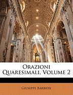 Orazioni Quaresimali, Volume 2 - Barbieri, Giuseppe