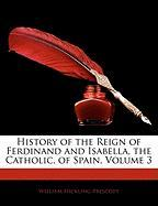 History of the Reign of Ferdinand and Isabella, the Catholic, of Spain, Volume 3 - Prescott, William Hickling
