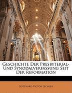Geschichte Der Presbyterial- Und Synodalverfassung Seit Der Reformation - Lechler, Gotthard Victor