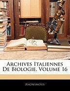 Archives Italiennes de Biologie, Volume 16 - Anonymous