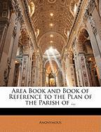 Area Book and Book of Reference to the Plan of the Parish of ... - Anonymous