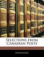 Selections from Canadian Poets - Anonymous