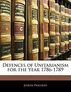 Defences of Unitarianism for the Year 1786-1789 - Priestley, Joseph
