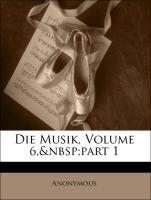 Die Musik, Volume 6, part 1 - Anonymous