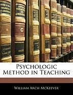 Psychologic Method in Teaching - McKeever, William Archibald