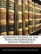Quarterly Journal of the Royal Meteorological Society, Volume 23