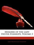 Memoirs of the Lady Hester Stanhope, Volume 3 - Stanhope, Lady Hester Lucy