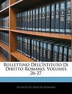 Bullettino Dell'istituto Di Diritto Romano, Volumes 26-27 - Romano, Istituto Di Diritto