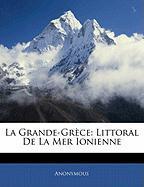 La Grande-Gr Ce: Littoral de La Mer Ionienne - Anonymous
