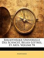 Biblioth Que Universelle Des Sciences, Belles-Lettres, Et Arts, Volume 94 - Anonymous