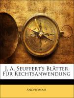 J. A. Seuffert's Blätter Für Rechtsanwendung - Anonymous
