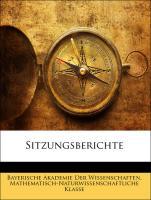 Sitzungsberichte - Bayerische Akademie Der Wissenschaften. Mathematisch-Naturwissenschaftliche Klasse