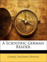 A Scientific German Reader - Dippold, George Theodore