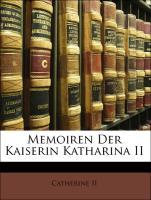 Memoiren Der Kaiserin Katharina II - II, Catherine