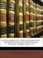 Sitzungsberichte Der Mathematisch-Naturwissenschaftliche Klasse, Volume 1, issues 1-2 - Kaiserl. Akademie Der Wissenschaften In Wien. Mathematisch-Naturwissenschaftliche Klasse