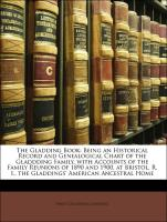 The Gladding Book: Being an Historical Record and Genealogical Chart of the Gladdding Family, with Accounts of the Family Reunions of 1890 and 1900, at Bristol, R. I., the Gladdings' American Ancestral Home - Gladding, Henry Coggeshall
