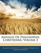 Annales de Philosophie Chretienne, Volume 3 - Bonnetty, Augustin; Denis, Charles; Laberthonnire, R. P.