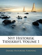 Nyt Historisk Tidsskrift, Volume 1 - Forening, Danske Historiske