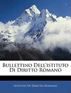 Bullettino Dell'istituto Di Diritto Romano - Romano, Istituto Di Diritto