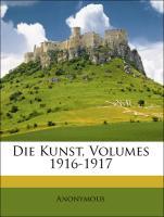 Die Kunst, Volumes 1916-1917 - Anonymous