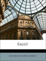 Faust - Zerffi, Gustavus George; von Goethe, Johann Wolfgang