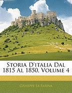 Storia D'Italia Dal 1815 Al 1850, Volume 4 - La Farina, Giuseppe