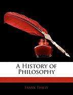 A History of Philosophy - Thilly, Frank