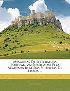 Memorias de Litteratura Portugueza: Publicadas Pela Academia Real Das Sciencias de Lisboa ... - Anonymous