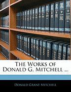 The Works of Donald G. Mitchell ... - Mitchell, Donald Grant