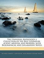 The Universal Anthology a Collection of the Best Literature, Acient, Medeval and Modern, with Biographical and Explanatory Notes