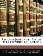 Rapports Judiciaires Revises de La Province de Quebec ... - Mathieu, Michel