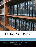 Obras, Volume 7 - De Villegas, Francisco Gomez Quevedo y.