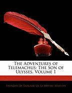 The Adventures of Telemachus: The Son of Ulysses, Volume 1