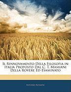 Il Rinnovamento Della Filosofia in Italia Proposto Dal C. T. Mamiani Della Rovere Ed Esaminato - Rosmini, Antonio