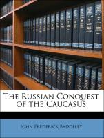 The Russian Conquest of the Caucasus - Baddeley, John Frederick