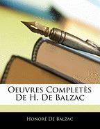 Oeuvres Completes de H. de Balzac - De Balzac, Honore