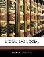 L'Idealisme Social - Fournire, Eugne; Fourniere, Eugene