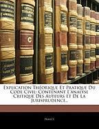 Explication Theorique Et Pratique Du Code Civil: Contenant L'Analyse Critique Des Auteurs Et de La Jurisprudence..