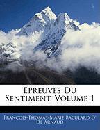 Epreuves Du Sentiment, Volume 1 - De Arnaud, Franois-Thomas-Marie Bacula; De Arnaud, Francois-Thomas-Marie Bacula
