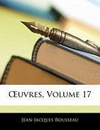Uvres, Volume 17 - Rousseau, Jean Jacques