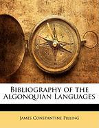Bibliography of the Algonquian Languages - Pilling, James Constantine