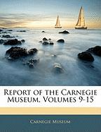 Report of the Carnegie Museum, Volumes 9-15