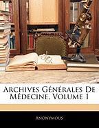 Archives Gnrales de Mdecine, Volume 1 - Anonymous