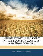 Introductory Philosophy: A Text-Book for Colleges and High Schools - Dubray, Charles Albert