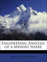 Engineering Analysis of a Mining Share - Pickering, John Clark