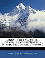 Annales de L'Assemblee Nationale: Compte-Rendu in Extenso Des Seances..., Volume 2